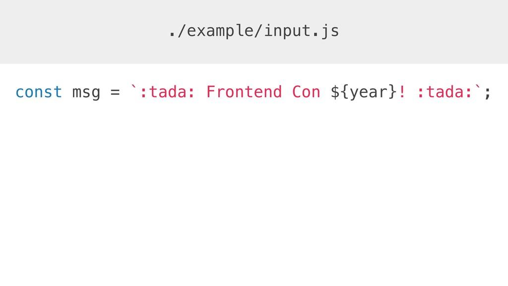 const msg = `:tada: Frontend Con ${year}! :tada...