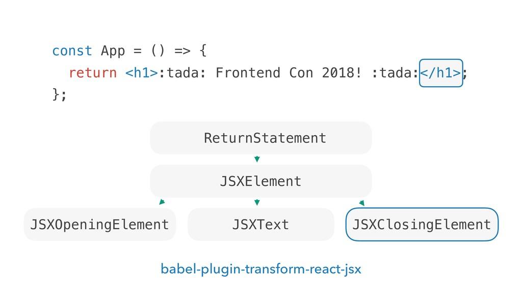 const App = () => { return <h1>:tada: Frontend ...