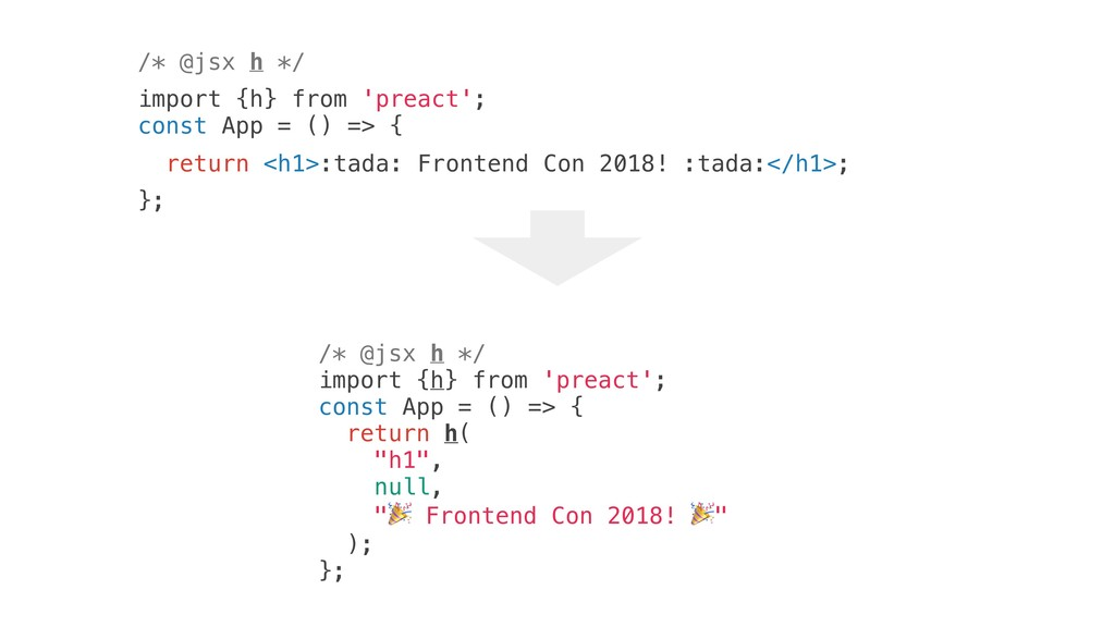 /* @jsx h */ import {h} from 'preact'; const Ap...
