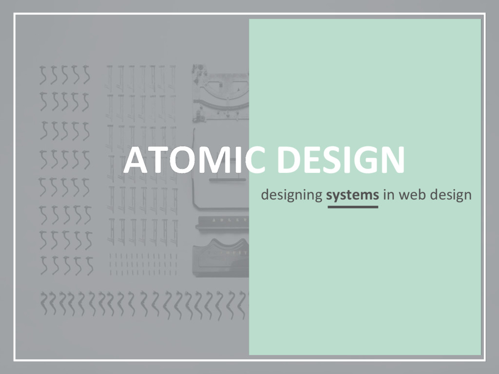 ATOMIC DESIGN designing systems in web design