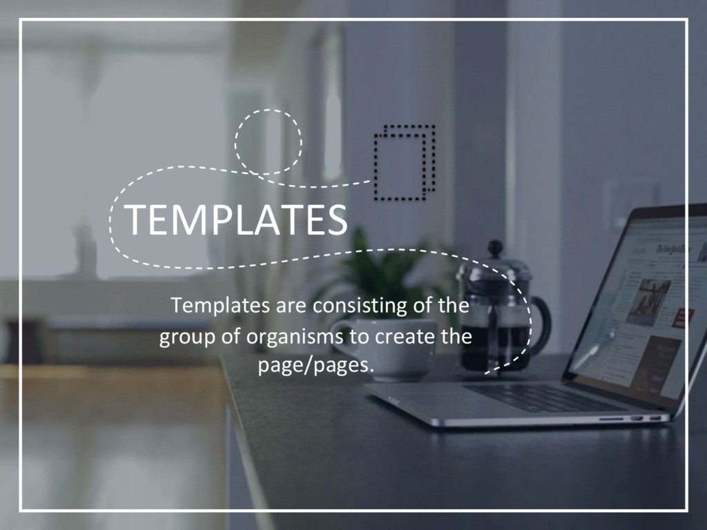 TEMPLATES Templates are consisting of the group...