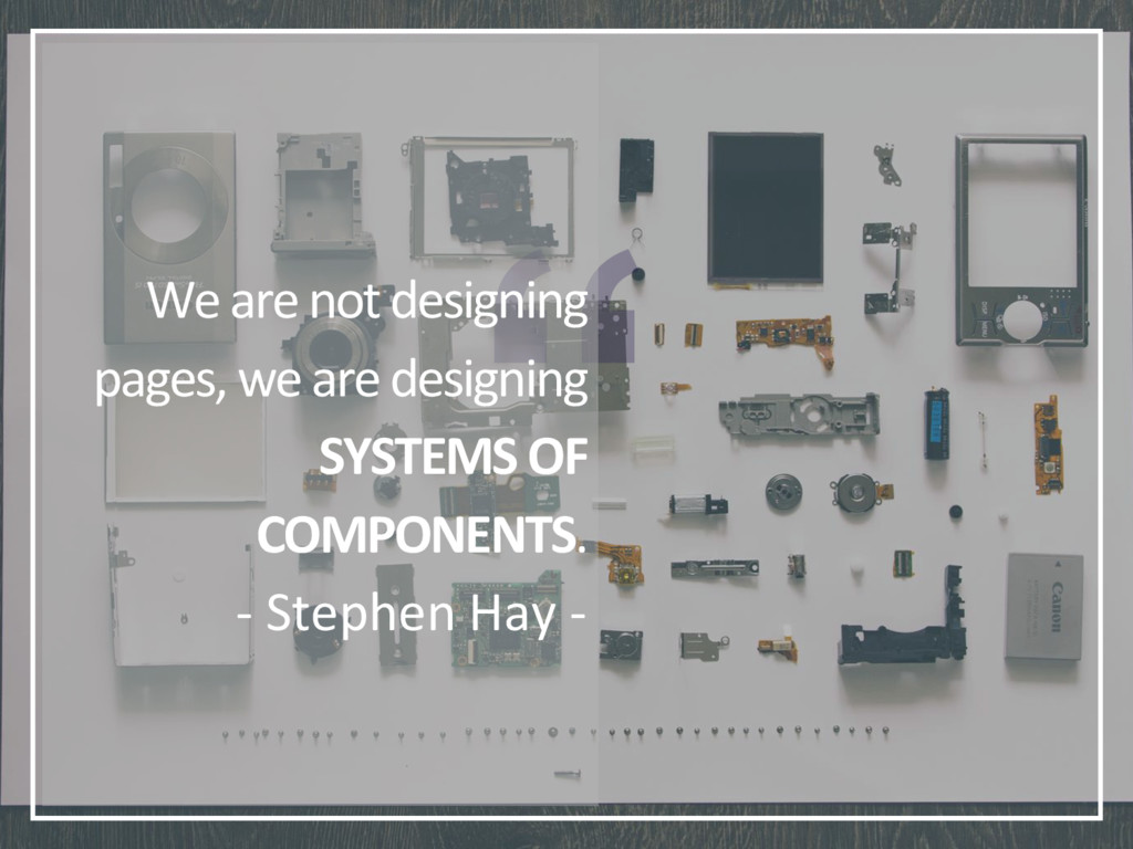 We are not designing pages, we are designing SY...