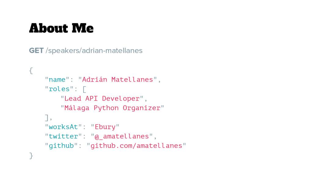 "About Me GET /speakers/adrian-matellanes { ""nam..."