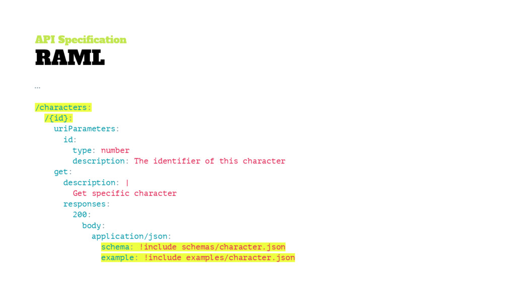 API Specification RAML … /characters: /{id}: ur...