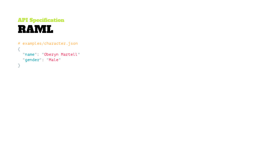 API Specification RAML # examples/character.jso...