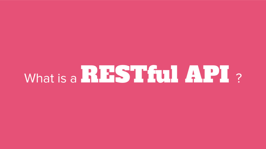 What is a RESTful API ?