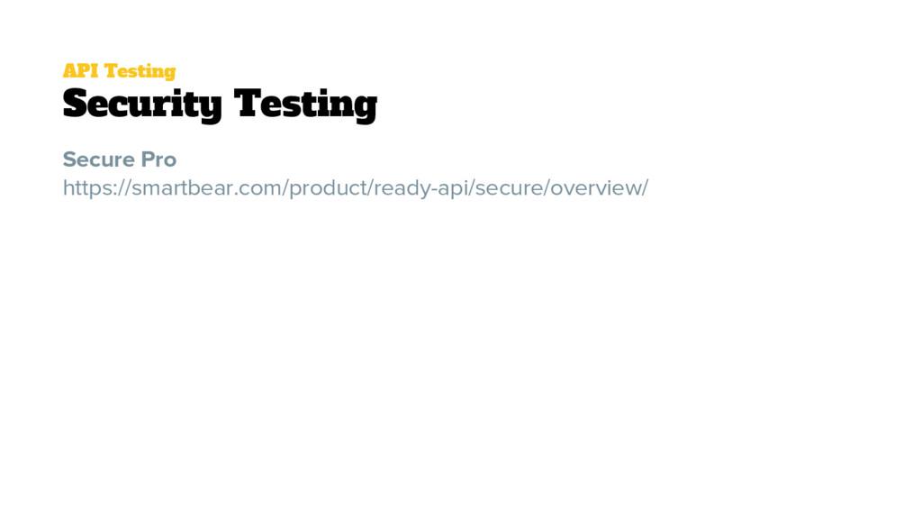 API Testing Security Testing Secure Pro https:/...