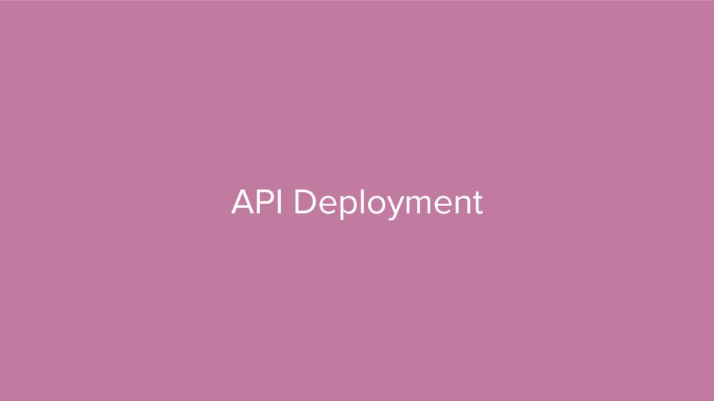 API Deployment