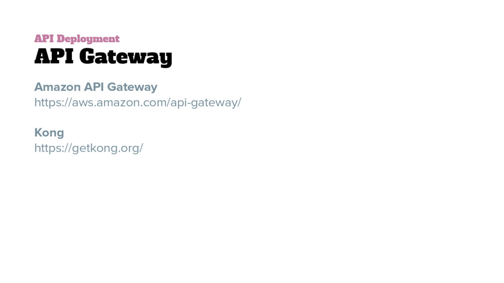 API Deployment API Gateway Amazon API Gateway h...