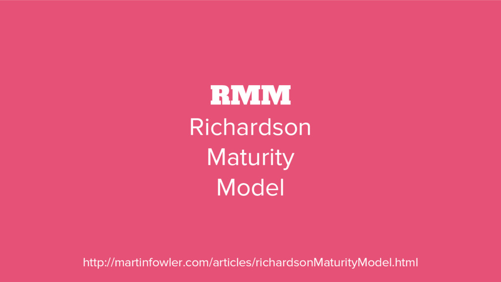 RMM Richardson Maturity Model http://martinfowl...