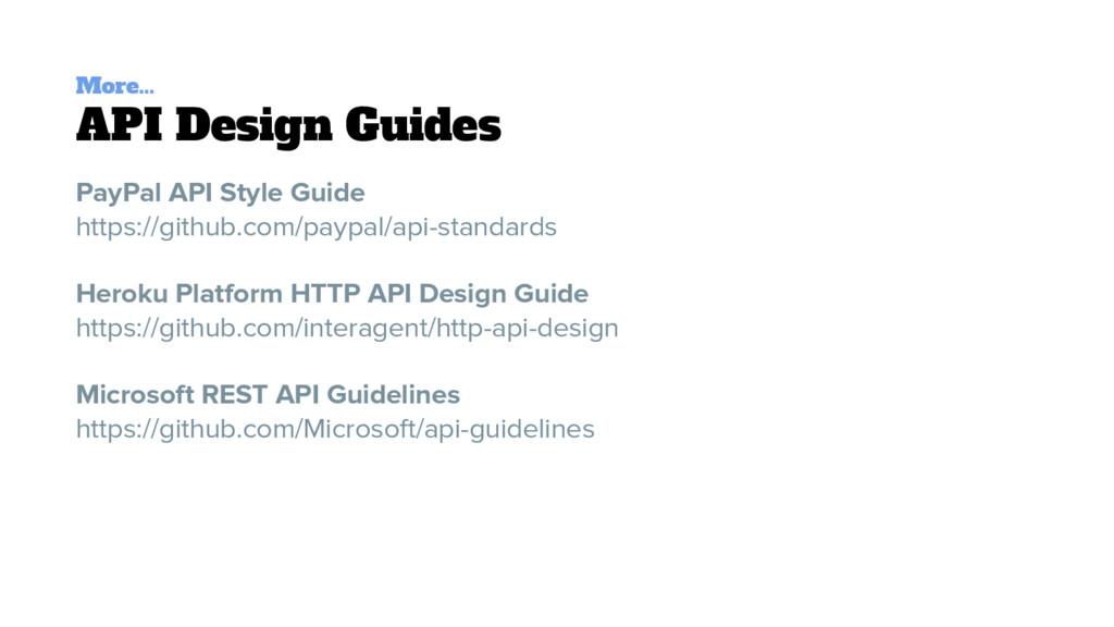 More... API Design Guides PayPal API Style Guid...