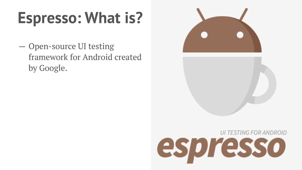 Espresso: What is? — Open-source UI testing fra...
