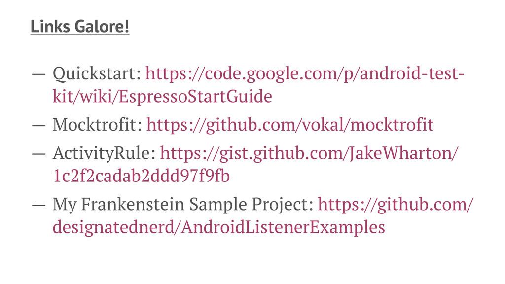 Links Galore! — Quickstart: https://code.google...