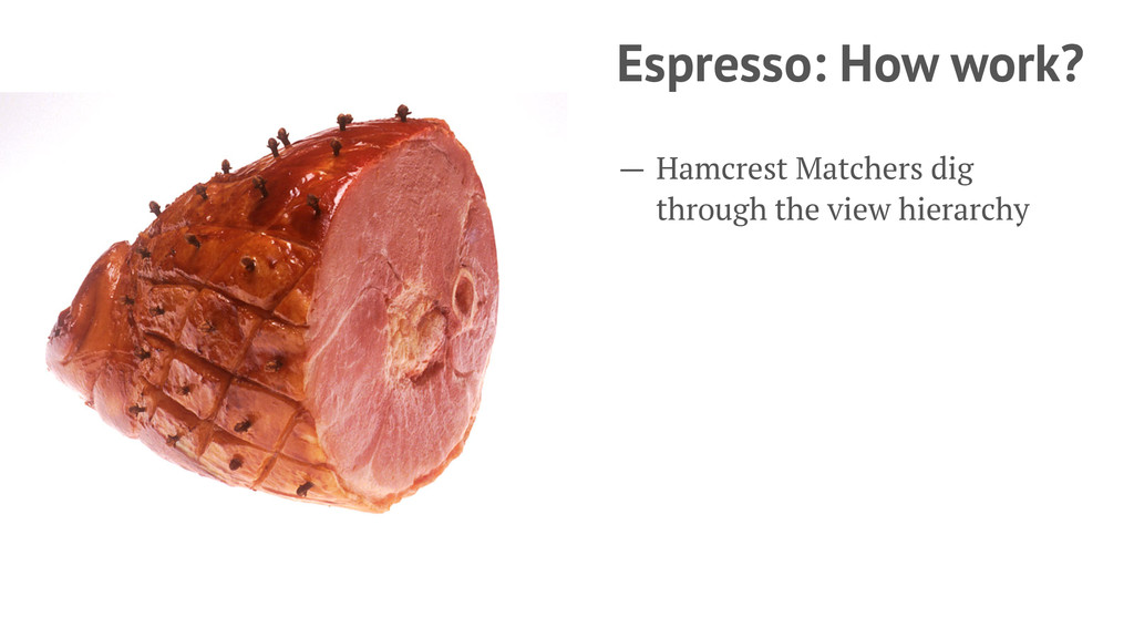 Espresso: How work? — Hamcrest Matchers dig thr...