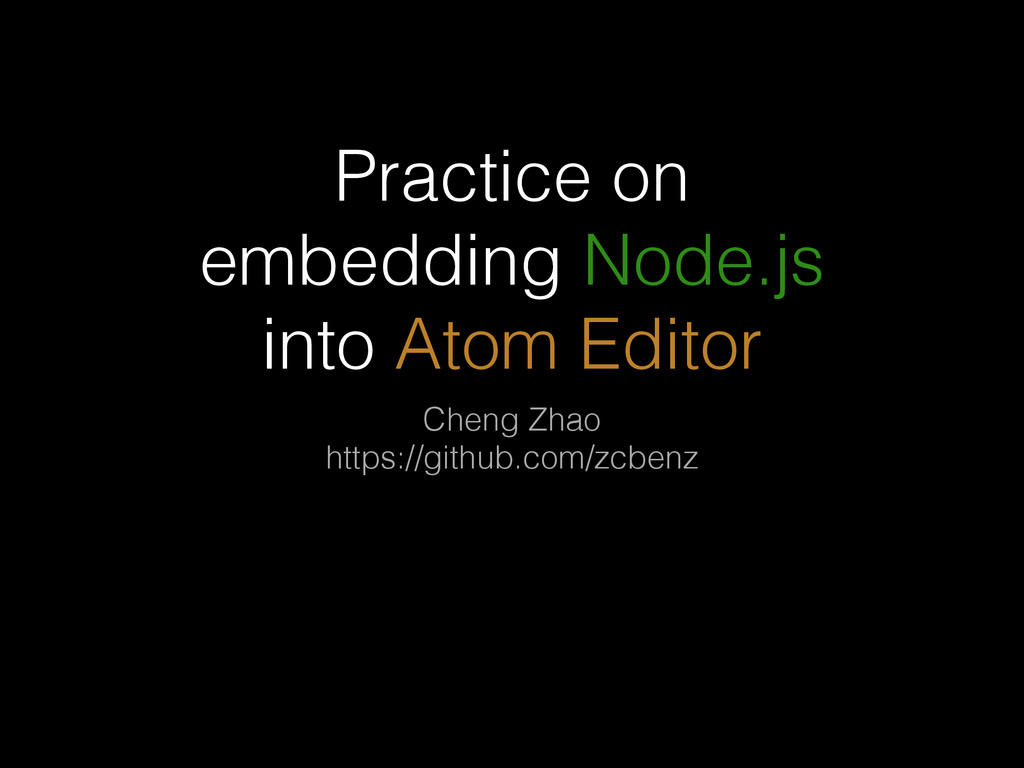 Practice on embedding Node.js into Atom Editor ...