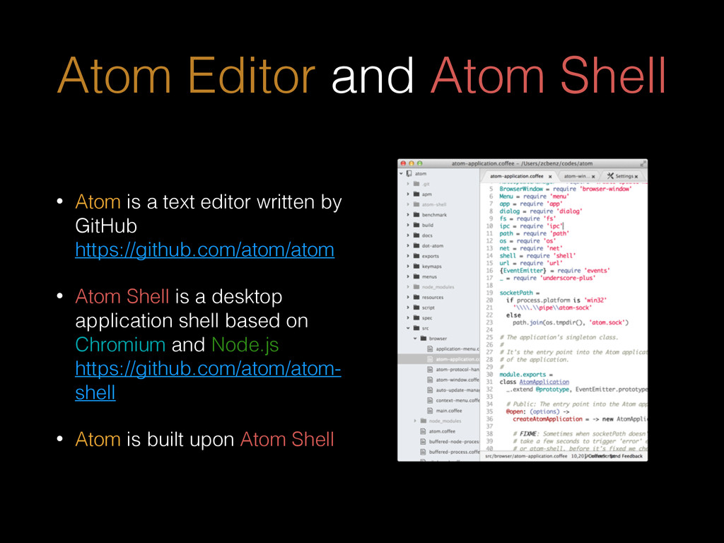 • Atom is a text editor written by GitHub