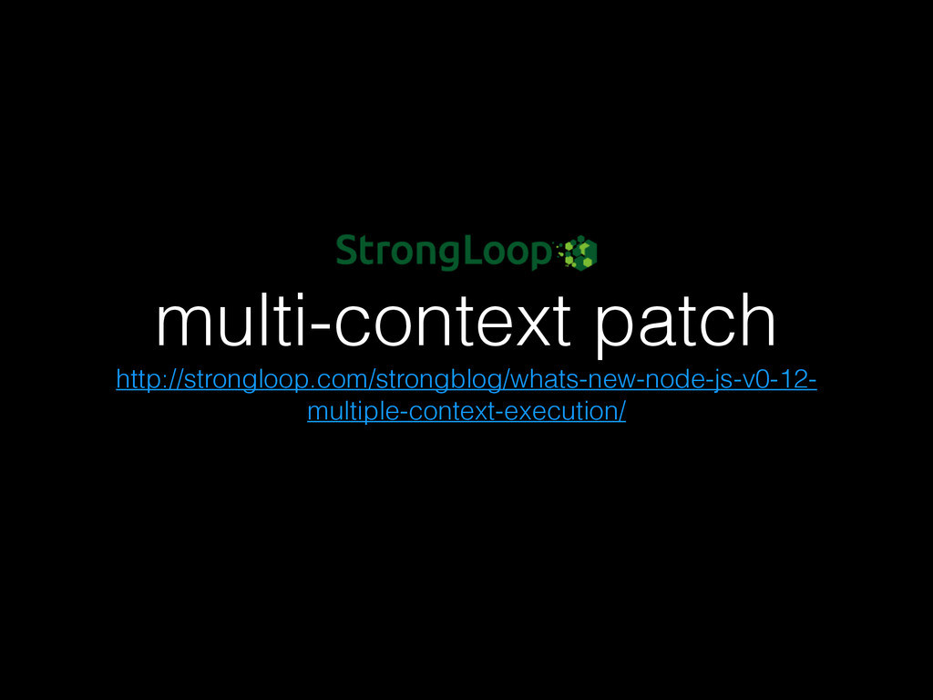 multi-context patch http://strongloop.com/stron...
