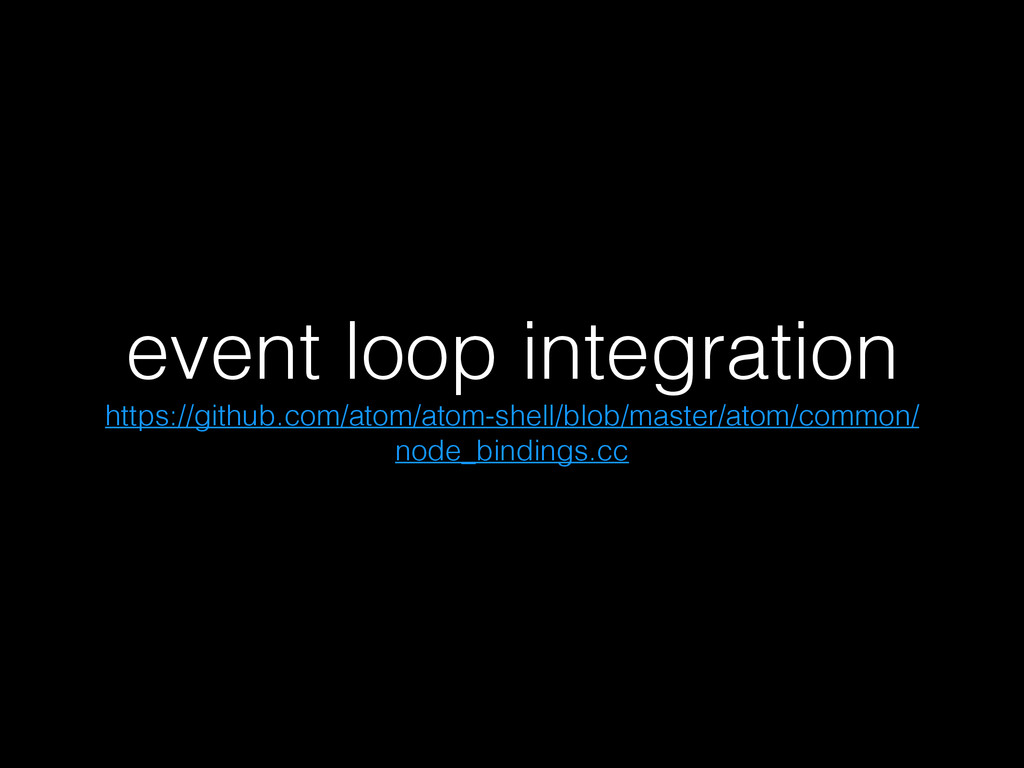 event loop integration https://github.com/atom/...