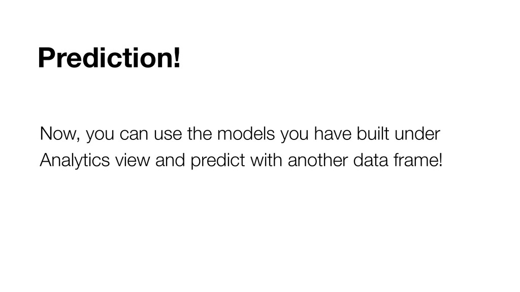 Now, you can use the models you have built unde...