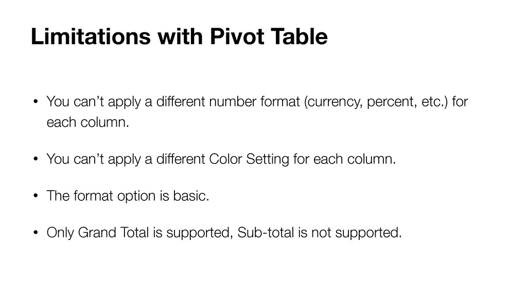 • You can't apply a different number format (cu...