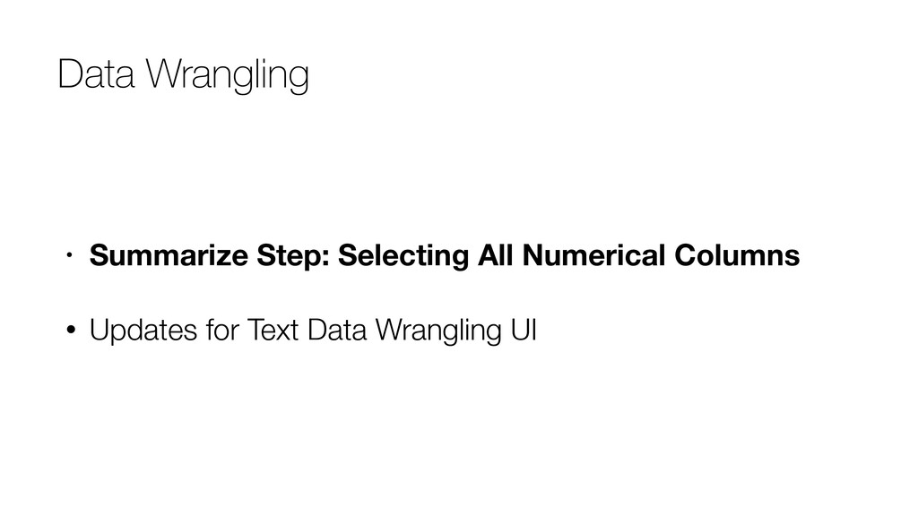 Data Wrangling • Summarize Step: Selecting All ...