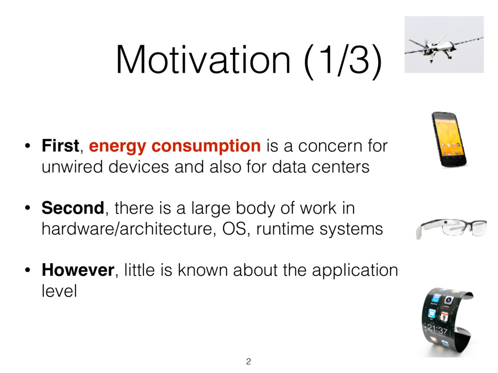 Motivation (1/3) • First, energy consumption is...