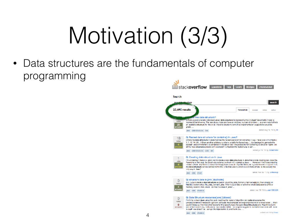 Motivation (3/3) 4 • Data structures are the fu...