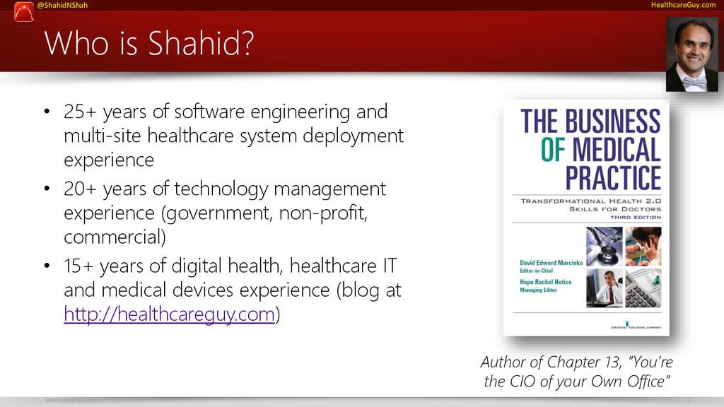 www.netspective.com 3 @ShahidNShah HealthcareGu...