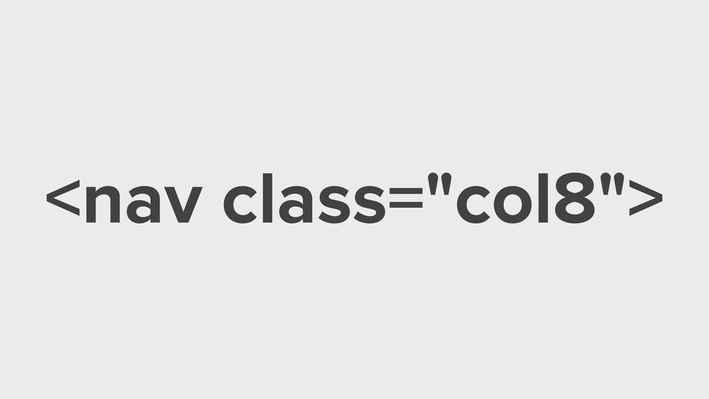 """<nav class=""""col8"""">"""
