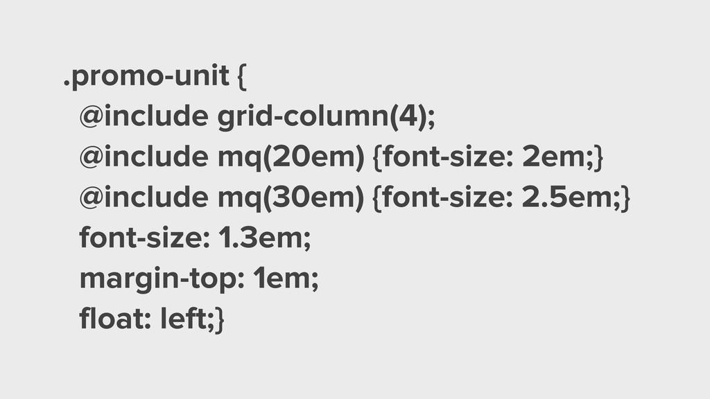 .promo-unit { @include grid-column(4); @include...