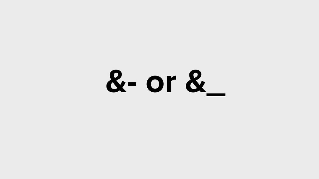 &- or &_