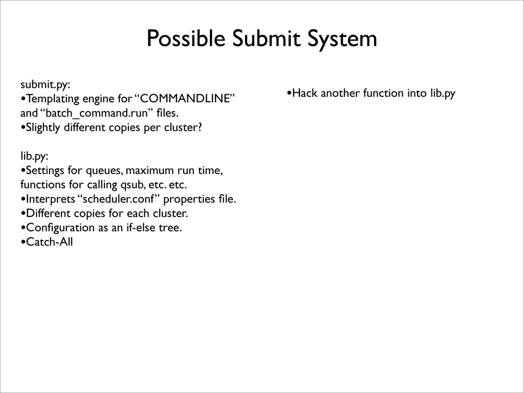 Possible Submit System submit.py: •Templating e...