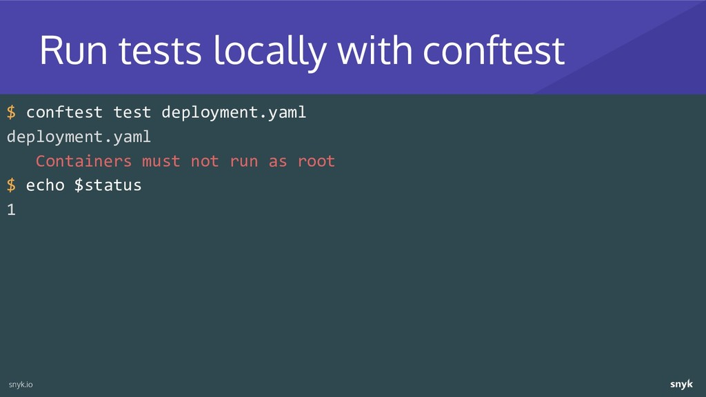 $ conftest test deployment.yaml deployment.yaml...