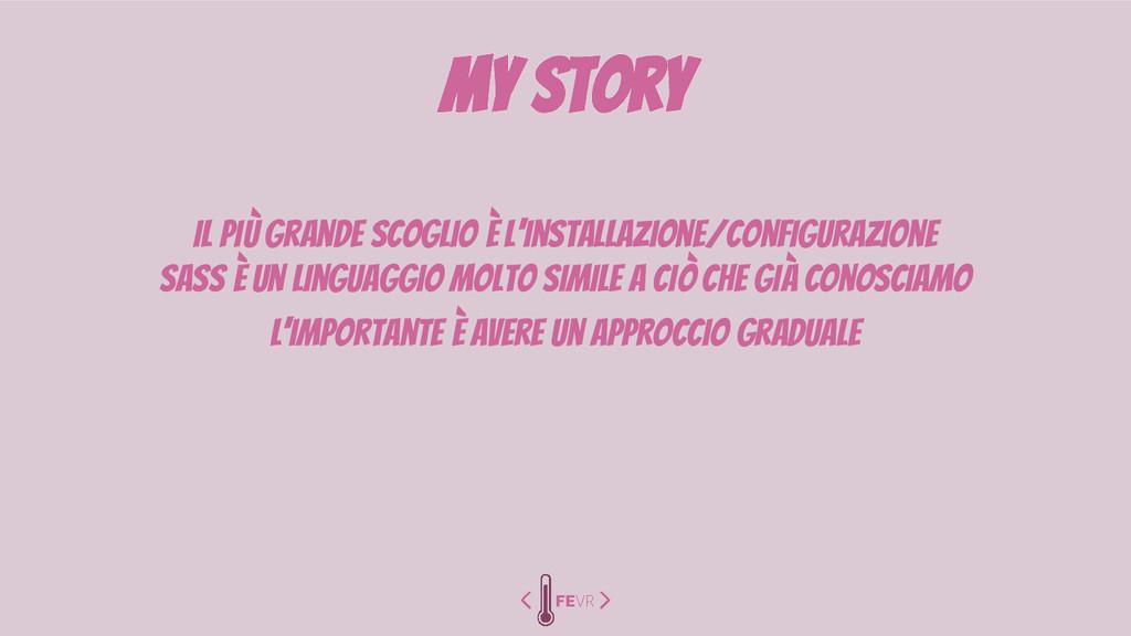 my story il più grande scoglio è l'installazion...