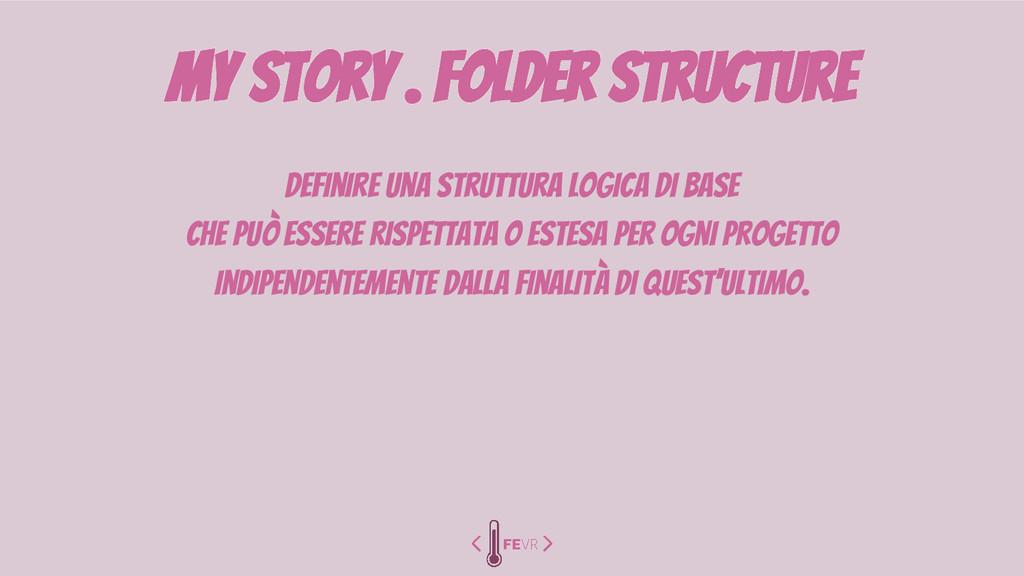 my story . folder structure definire una strutt...
