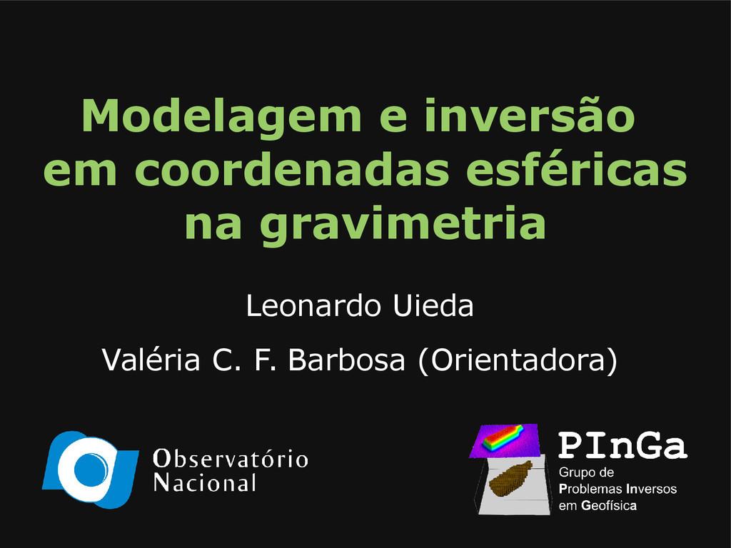 Modelagem e inversão em coordenadas esféricas n...