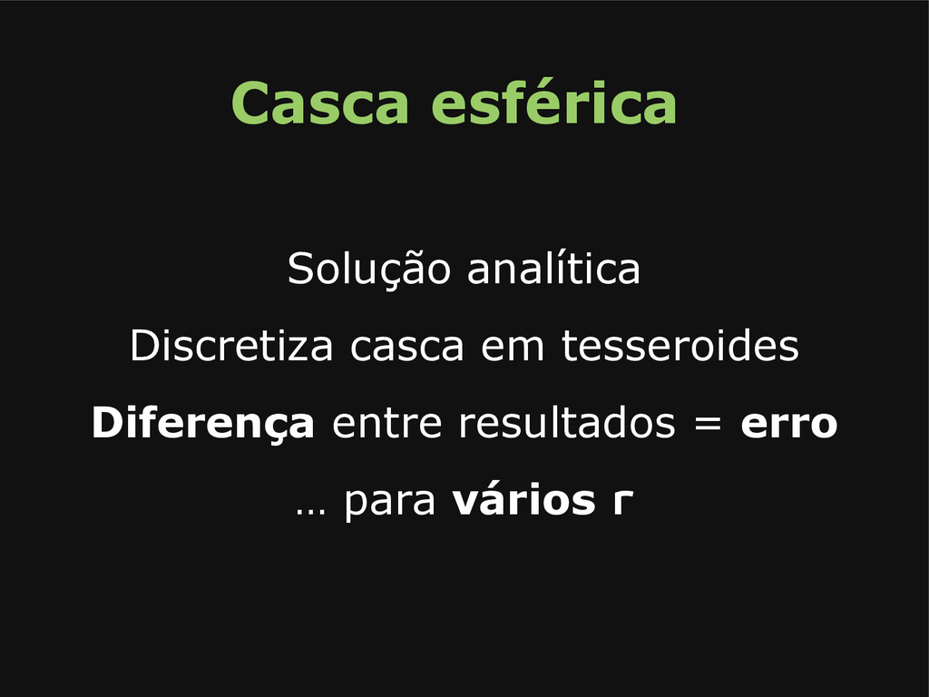 Casca esférica Solução analítica Discretiza cas...
