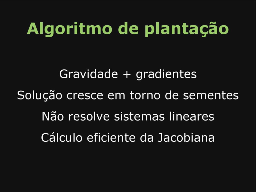 Algoritmo de plantação Gravidade + gradientes S...