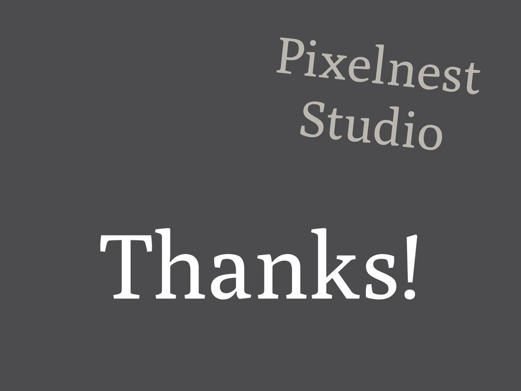 Pixelnest Studio Thanks!