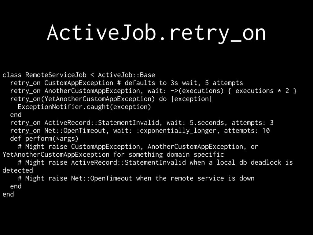 ActiveJob.retry_on class RemoteServiceJob < Act...