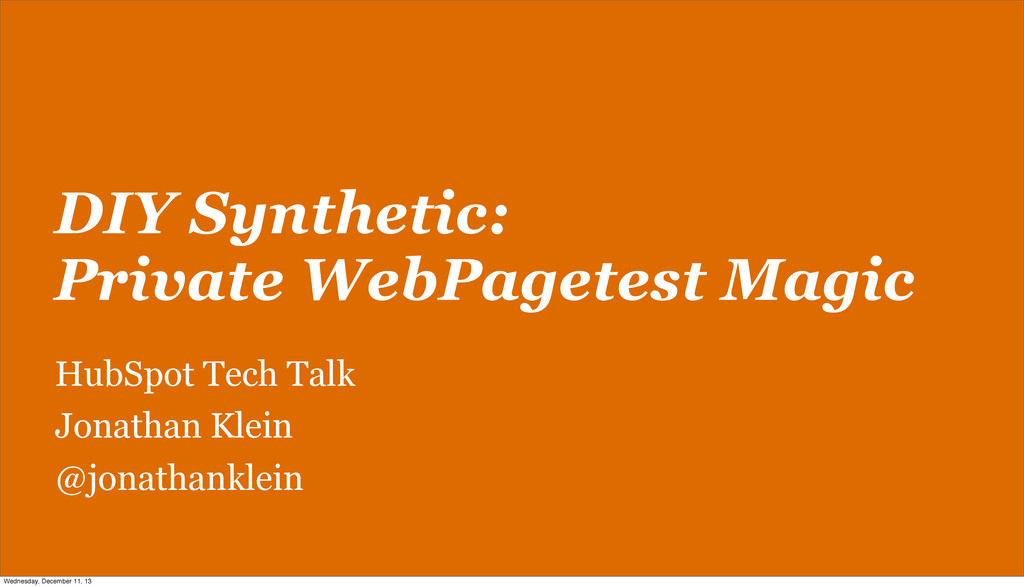 DIY Synthetic: Private WebPagetest Magic HubSpo...