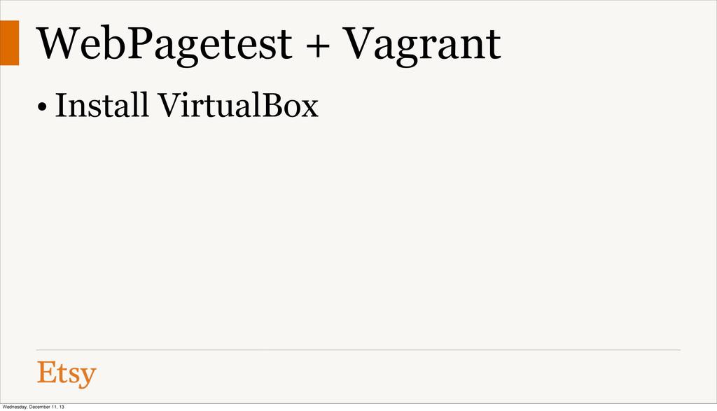 WebPagetest + Vagrant • Install VirtualBox Wedn...