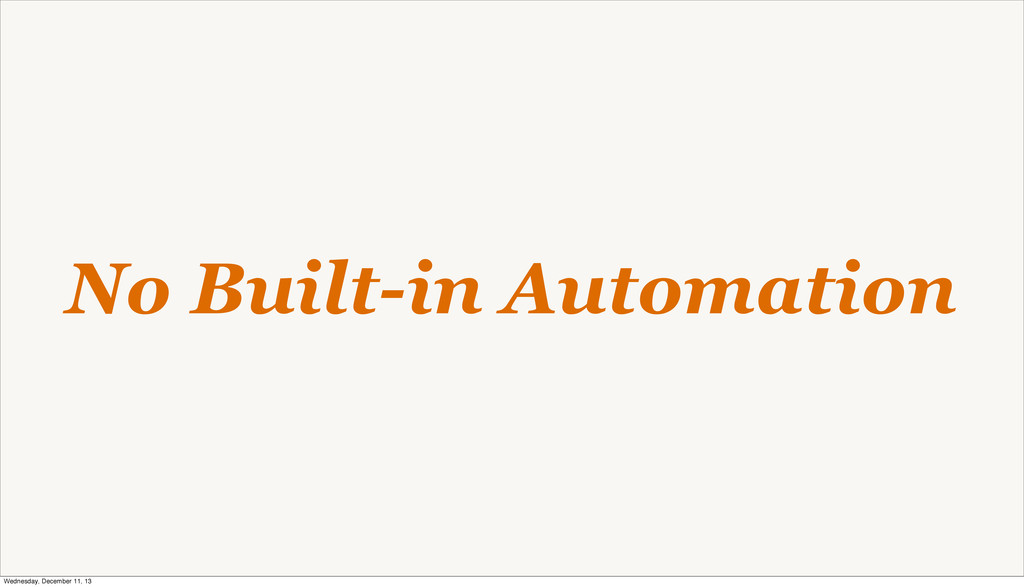 No Built-in Automation Wednesday, December 11, ...