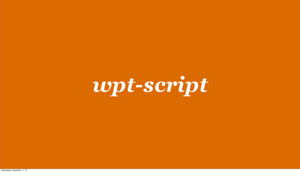 wpt-script Wednesday, December 11, 13