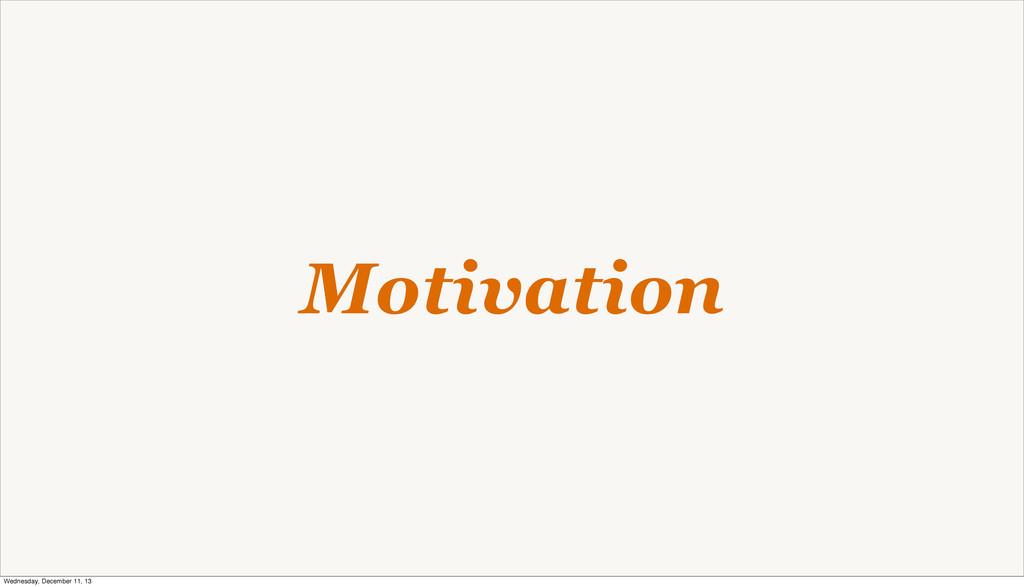 Motivation Wednesday, December 11, 13