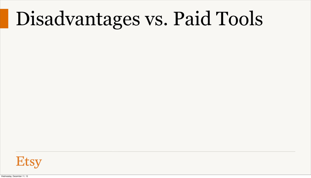 Disadvantages vs. Paid Tools Wednesday, Decembe...