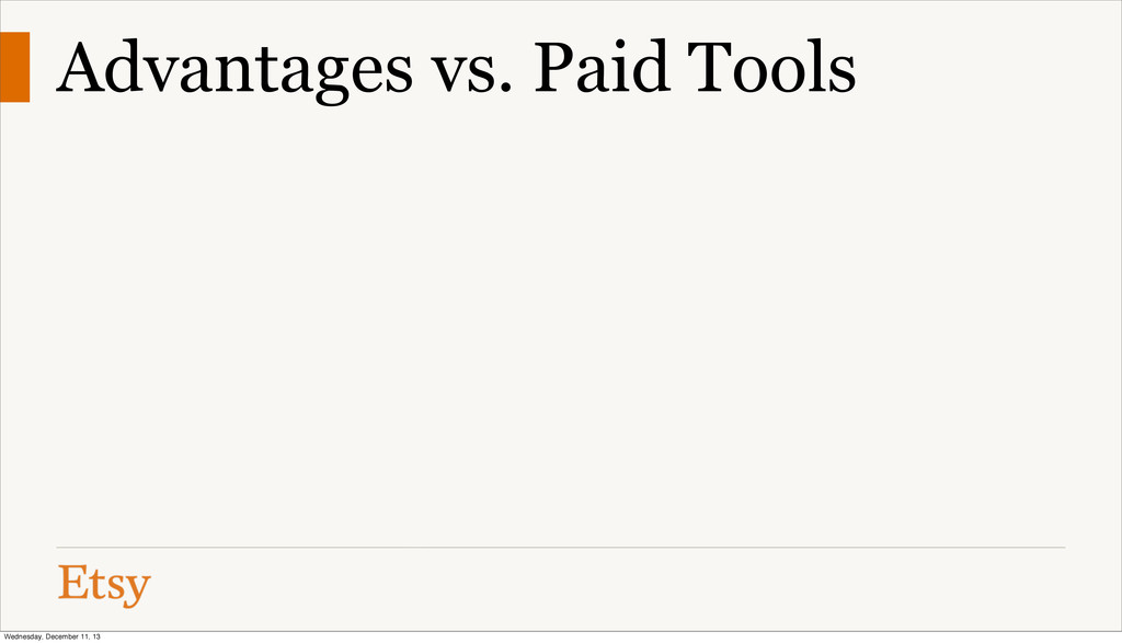 Advantages vs. Paid Tools Wednesday, December 1...