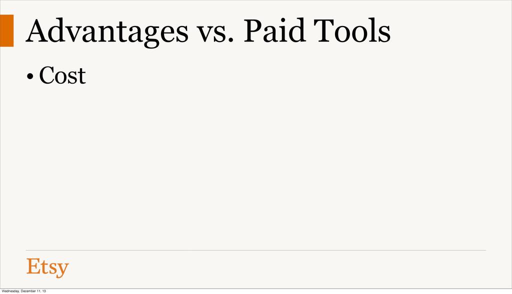 Advantages vs. Paid Tools • Cost Wednesday, Dec...