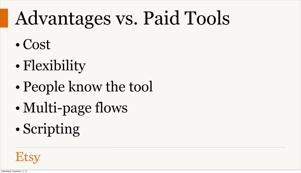 Advantages vs. Paid Tools • Cost • Flexibility ...