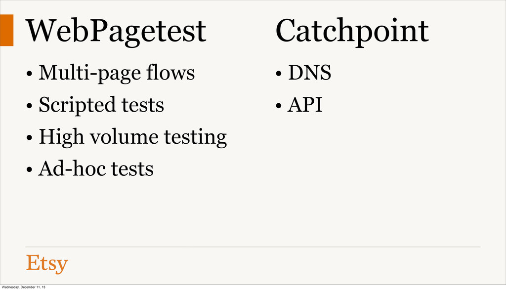 WebPagetest Catchpoint • Multi-page flows • Scr...